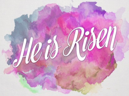 EASTER WATERCOLOR HE IS RISEN