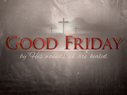 GOOD FRIDAY V2 TITLE