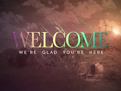 EASTER RISEN WELCOME