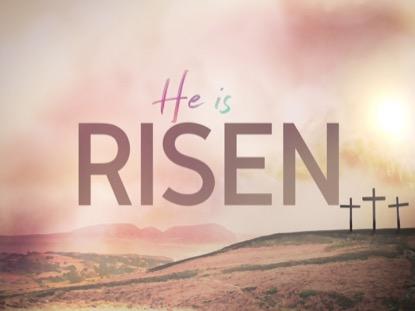 RESURRECTION SUNDAY, RISEN