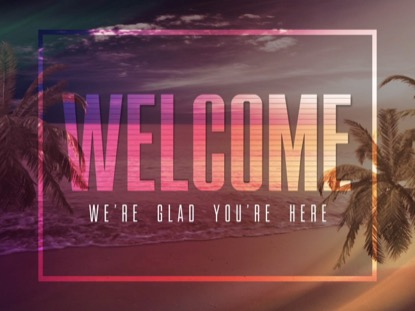 TROPICAL WELCOME