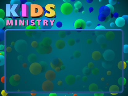 KIDS MINISTRY BUBBLES