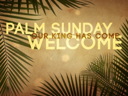 PALM SUNDAY GRUNGE WELCOME