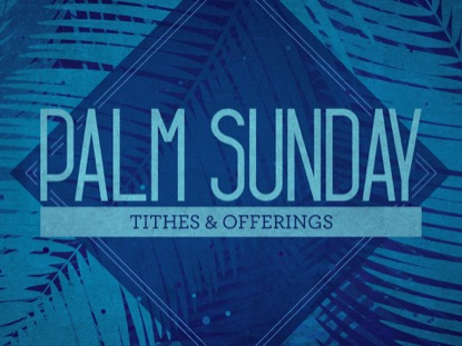 PALM SUNDAY WATERCOLORS OFFERING