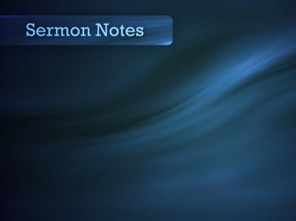 SERMON NOTES BLUE