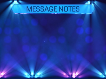 STAGE LIGHTS MESSAGE NOTES