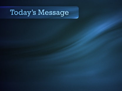 TODAYS MESSAGE BLUE