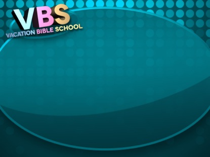 VBS BLUE ANNOUNCEMENTS