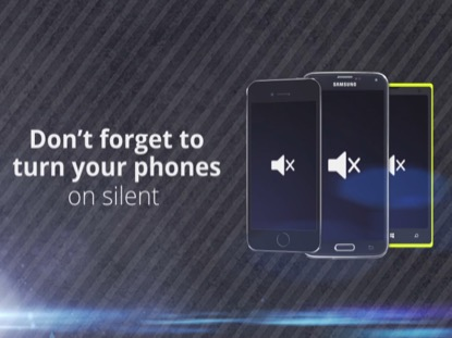 DON'T FORGET TO TURN YOUR PHONES ON SILENT