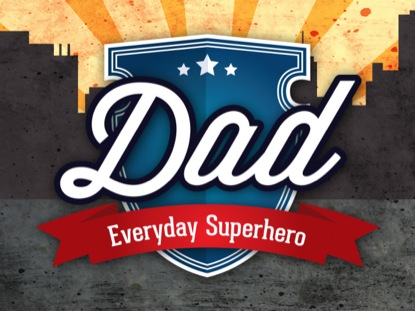 DAD, EVERYDAY SUPERHERO MOTION LOOP