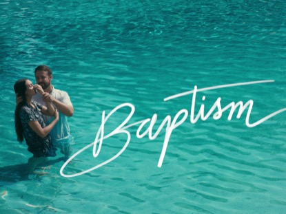 BE BAPTIZED