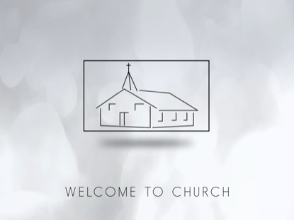BACK TO CHURCH WELCOME MOTION
