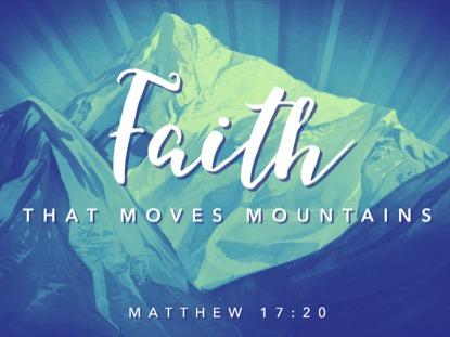 FAITH MOVES MOUNTAINS MOTION