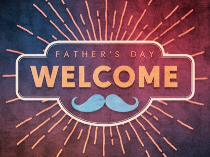 FATHER'S DAY FUN WELCOME MOTION