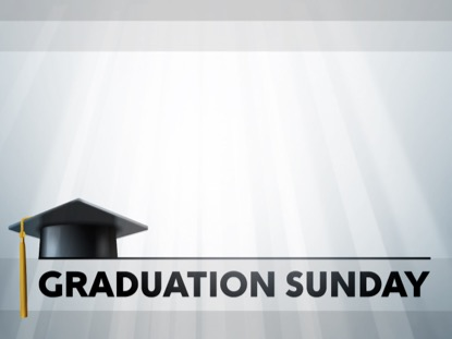 GRADUATION SUNDAY MOTION 2