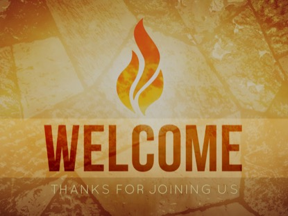 PENTECOST FIRE WELCOME MOTION