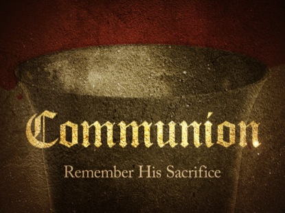 COMMUNION REMEMBER HIS SACRIFICE