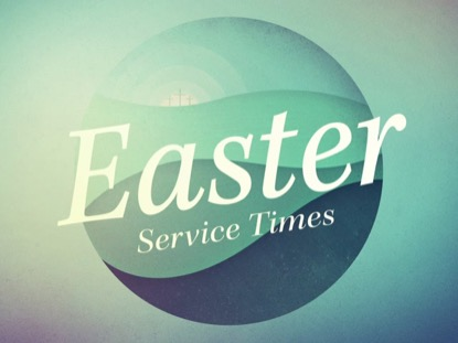 EASTER SPHERE SERVICE TIMES