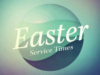 EASTER SPHERE SERVICE TIMES CONTENT