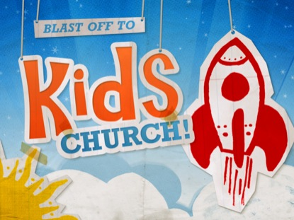 KIDS CHURCH BLASTOFF