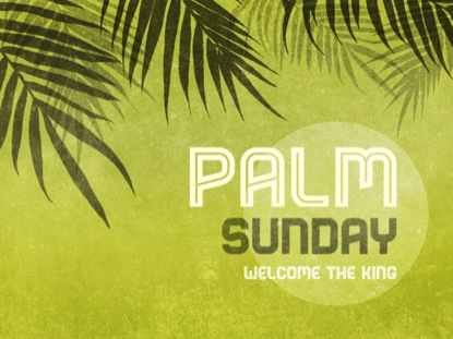 PALM BRANCHES WELCOME TO CHURCH