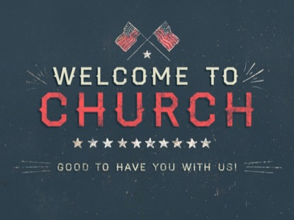 PATRIOTIC GRUNGE WELCOME TO CHURCH