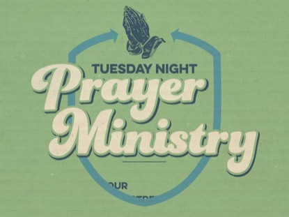 TUESDAY NIGHT PRAYER MINISTRY