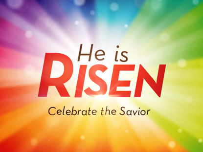 COLORFUL HE IS RISEN