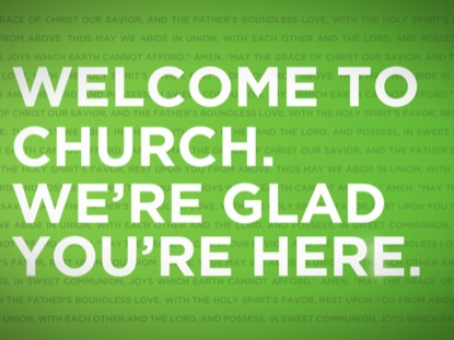GREEN WELCOME TO CHURCH