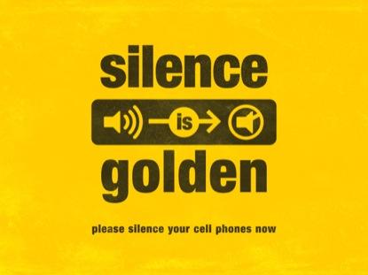 SILENCE IS GOLDERN