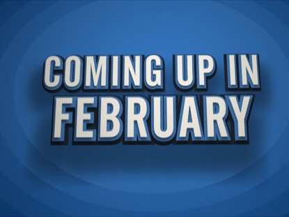 COMING UP IN FEBRUARY
