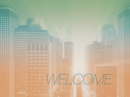 CITY WELCOME