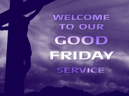 GOOD FRIDAY WELCOME LOOP