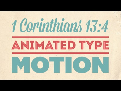 VALENTINE'S THEME 1 CORINTHIANS 13:4 KINETIC TYPOGRAPHY MOTION