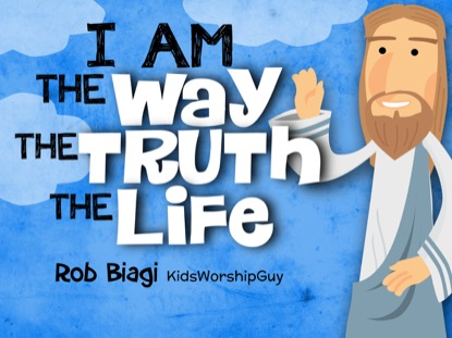 THE WAY, TRUTH, LIFE (JOHN 14:6)