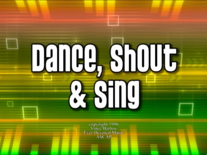 DANCE SHOUT AND SING