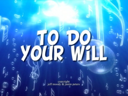 TO DO YOUR WILL