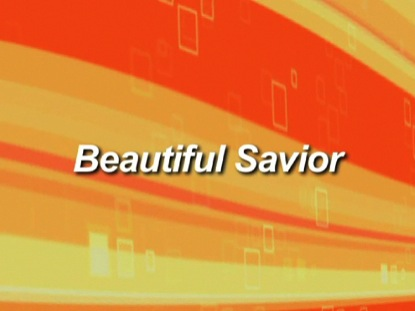 BEAUTIFUL SAVIOUR