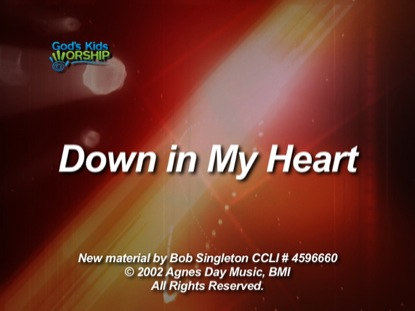 DOWN IN MY HEART