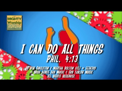 I CAN DO ALL THINGS (WORSHIP MOTIONS)
