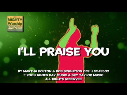 I'LL PRAISE YOU (WORSHIP MOTIONS)