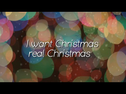 I WANT CHRISTMAS (REAL CHRISTMAS) UNPLUGGED