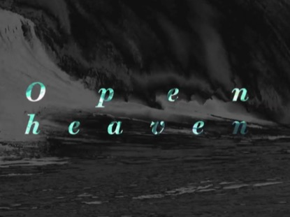 OPEN HEAVEN (RIVER WILD)