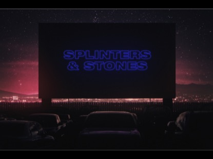 SPLINTERS AND STONES