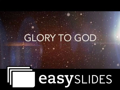 GLORY TO GOD FOREVER (EASYSLIDES)