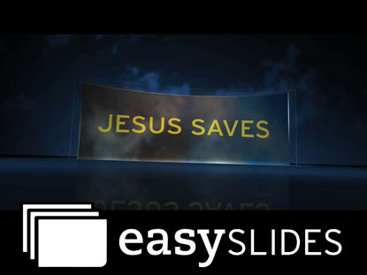 JESUS SAVES (EASYSLIDES)