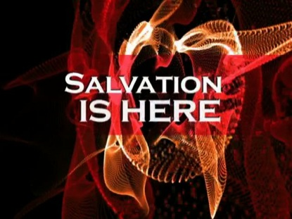 SALVATION IS HERE