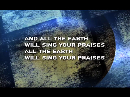 ALL THE EARTH WILL SING: IWORSHIP FLEXX