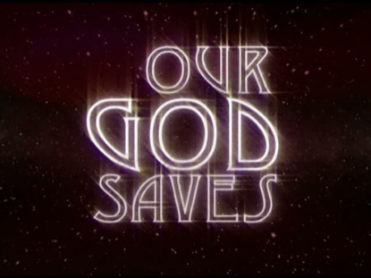 OUR GOD SAVES