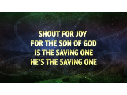 SHOUT FOR JOY/JOY TO THE WORLD